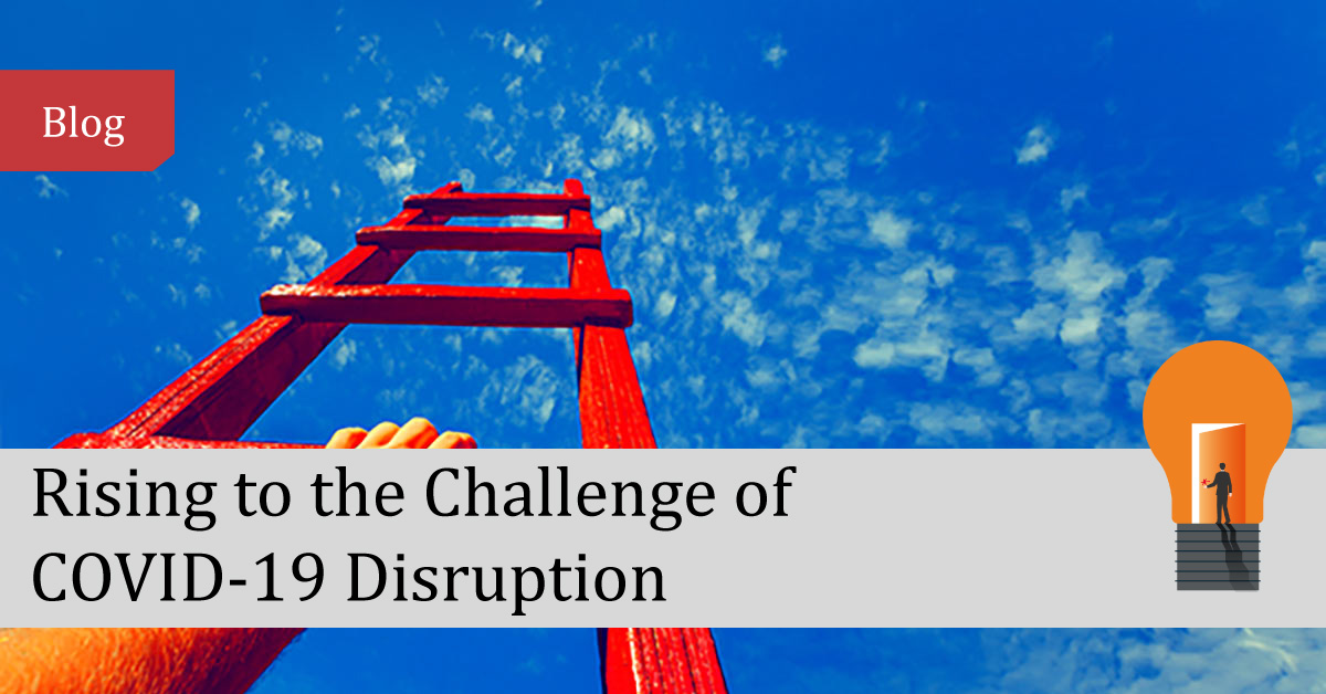 Rising to the Challenge of COVID-19 Disruption
