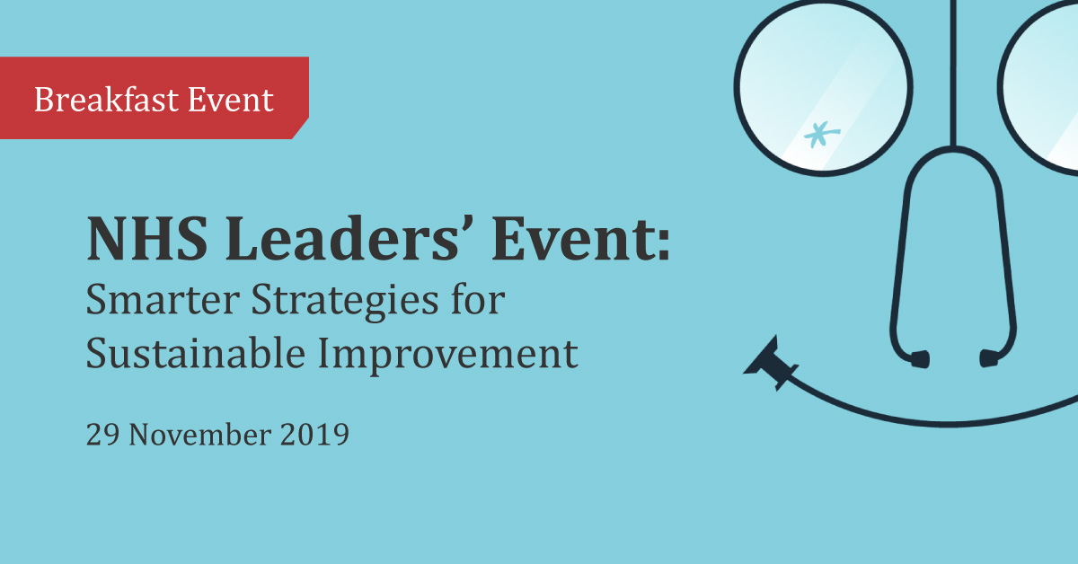 NHS Leaders Event: Smarter Strategies for Sustainable Improvement