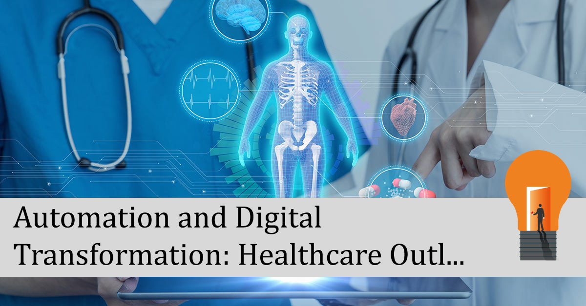 Automation and Digital Transformation: Healthcare Outlook 2019