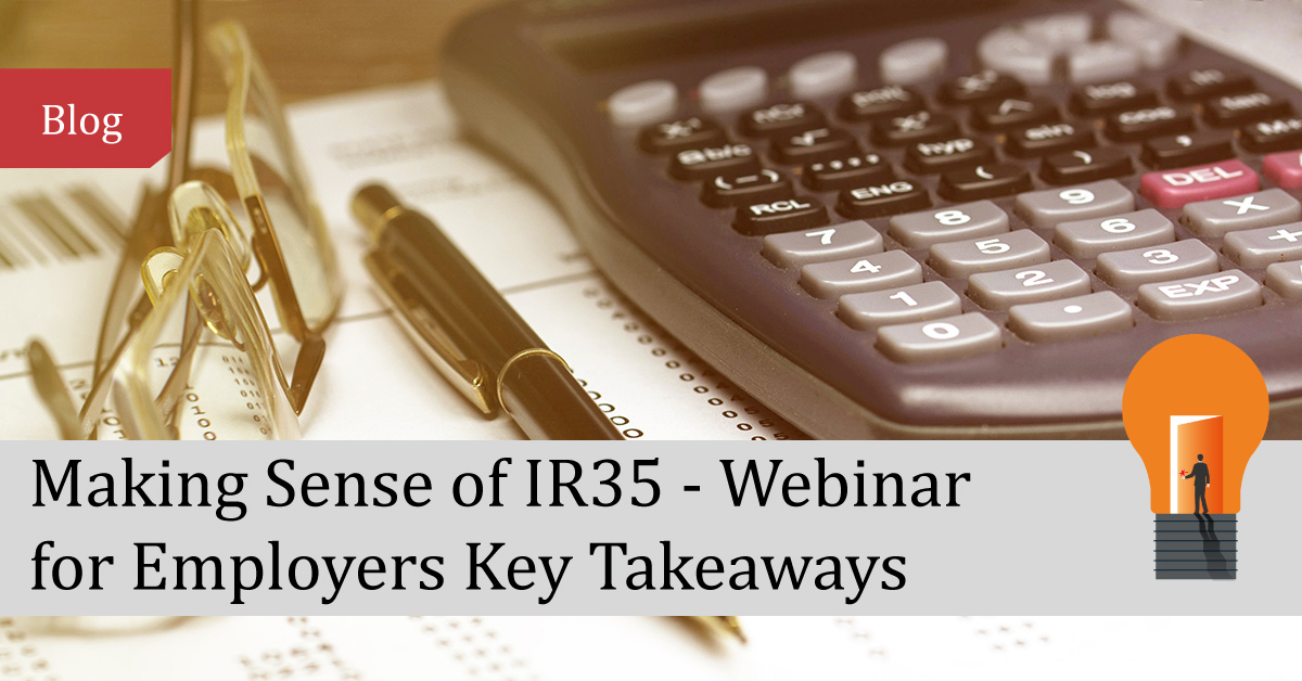 Making Sense of IR35 for Employers Webinar - Key Takeaways